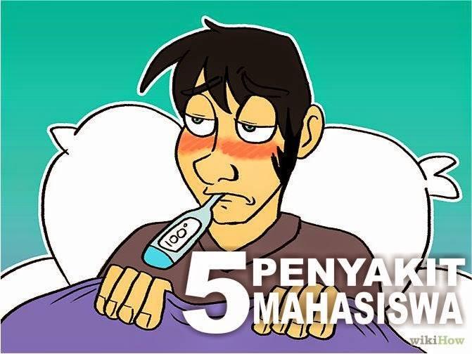 5 macam penyakit mahasiswa